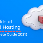 benefits-of-cloud-hosting-complete-guide-2021